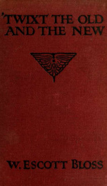 'Twixt the old and the new; a study in the life and times of John Henry, Cardinal Newman_cover
