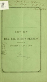 Slavery in its relation to God. A review of Rev. Dr. Lord's Thanksgiving sermon, in favor of domestic slavery, entitled The higher law, in its application to the fugitive slave bill 1_cover