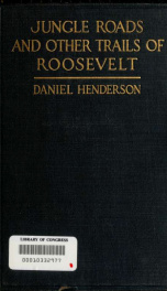 Jungle roads and other trails of Roosevelt, a book for boys 2_cover