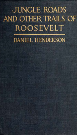 Jungle roads and other trails of Roosevelt, a book for boys 1_cover