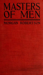 Masters of men, illus. with scenes from the photoplay_cover