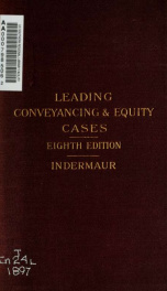 """An epitome of leading conveyancing and equity cases : with some short notes thereon : chiefly intended as a guide to """"Tudor's Leading cases on conveyancing,"""" and """"White and Tudor's Leading cases in equity_cover"""