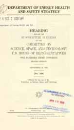 Department of Energy health and safety strategy : hearing before the Subcommittee on Energy of the Committee on Science, Space, and Technology, U.S. House of Representatives, One Hundred Third Congress, second session, September 22, 1994_cover