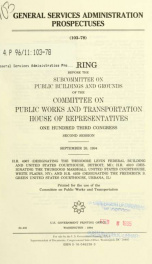 General Services Administration prospectuses : hearing before the Subcommittee on Public Buildings and Grounds of the Committee on Public Works and Transportation, House of Representatives, One Hundred Third Congress, second session, September 26, 1994 : _cover