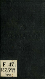 The Psalter, or, Book of Psalms : a revision of the metrical version of the Bible Psalms, with additional versions_cover