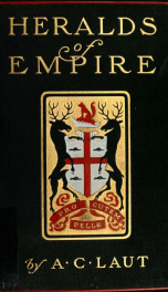 Heralds of empire [microform] : being the story of one Ramsay Stanhope, lieutenant to Pierre Radisson in the northern fur trade_cover