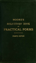 A handbook of practical forms, containing a variety of useful and select precedents required in solicitors' offices, relating to conveyancing and general matters, with numerous variations and suggestions_cover