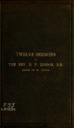Twelve sermons preached in St. Paul's Cathedral, and before the University of Oxford_cover
