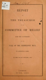 Report of the treasurer of the Committee of Relief for the Sufferers by the Fall of the Pemberton Mill, in Lawrence, Mass, on the 10th of January, 1860_cover