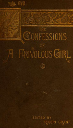 The confessions of a frivolous girl. A story of fashioable life_cover