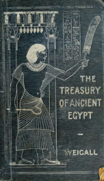 The treasury of ancient Egypt; miscellaneous chapters on ancient Egyptian history and archæology_cover