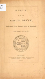 Memoir of the late Samuel Breck, vice-president of the Historical society of Pennsylvania. Read before the society_cover
