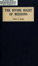 The divine right of missions : or, Christianity the world-religion and the right of the church to propagate it, a study in comparative religion_cover