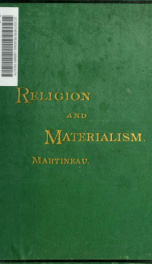 Religion as affected by modern materialism: an address delivered in Manchester New college, London, at the opening of its eighty-ninth session, on Tuesday, October 6, 1874_cover