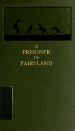 """A prisoner in fairyland (the book that """"Uncle Paul"""" wrote)_cover"""