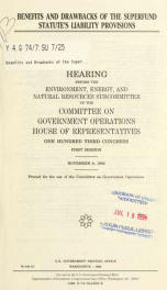 Benefits and drawbacks of the Superfund statute's liability provisions : hearing before the Environment, Energy, and Natural Resources Subcommittee of the Committee on Government Operations, House of Representatives, One Hundred Third Congress, first sess_cover