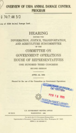 Overview of USDA Animal Damage Control Program : hearing before the Information, Justice, Transportation, and Agriculture Subcommittee of the Committee on Government Operations, House of Representatives, One Hundred Third Congress, second session, April 2_cover