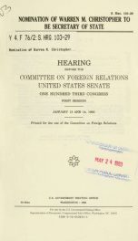 Nomination of Warren M. Christopher to be Secretary of State : hearing before the Committee on Foreign Relations, United States Senate, One Hundred Third Congress, first session, January 13 and 14, 1993_cover