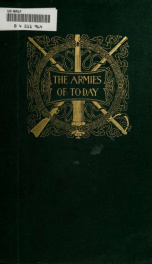 The Armies of to-day; a description of the armies of the leading nations at the present time .._cover