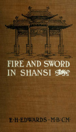 Fire and sword in Shansi; the story of the martyrdom of foreigners and Chinese Christians_cover