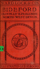 A pictorial and descriptive guide to Bideford, Clovelly, Hartland, Barnstaple, Ilfracombe and North-West Devon : eight maps and plans, sixty illustrations_cover