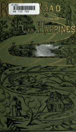 Royal road to happiness; or, The picture preacher. A book of pictures, fables, allegories and anecdotes .._cover