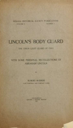 Lincoln's body guard, the Union Light Guard of Ohio; With some personal recollections of Abraham Lincoln_cover