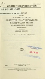 World food production : hearing before a subcommittee of the Committee on Appropriations, United States Senate, One Hundred Third Congress, second session, special hearing_cover