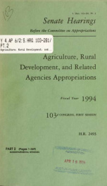 Agriculture, Rural Development, and Related Agencies appropriations for fiscal year 1994 : hearings before a subcommittee of the Committee on Appropriations, United States Senate, One Hundred Third Congress, first session on H.R. 2493 ... Pt. 2_cover