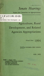 Agriculture, Rural Development, and Related Agencies appropriations for fiscal year 1994 : hearings before a subcommittee of the Committee on Appropriations, United States Senate, One Hundred Third Congress, first session on H.R. 2493 ... Pt. 1_cover