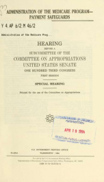 Administration of the Medicare Program-payment safeguards : hearing before a subcommittee of the Committee on Appropriations, United States Senate, One Hundred Third Congress, first session, special hearing_cover
