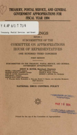Treasury, Postal Service, and general government appropriations for fiscal year 1994 : hearings before a subcommittee of the Committee on Appropriations, House of Representatives, One Hundred Third Congress, first session, Subcommittee on the Treasury, Po_cover