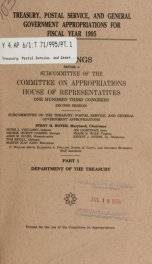 Treasury, Postal Service, and general government appropriations for fiscal year 1995 : hearings before a subcommittee of the Committee on Appropriations, House of Representatives, One Hundred Third Congress, second session Pt. 1_cover