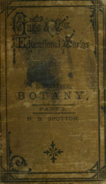 The elements of structural botany : with special reference to the study of Canadian plants, to which is added a selection of examination papers_cover
