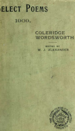 Select poems from Coleridge and Wordsworth; prescribed for university and normal school entrance examinations, 1909_cover