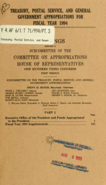 Treasury, Postal Service, and general government appropriations for fiscal year 1994 : hearings before a subcommittee of the Committee on Appropriations, House of Representatives, One Hundred Third Congress, first session Pt. 3_cover