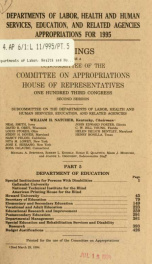 Departments of Labor, Health and Human Services, Education, and related agencies appropriations for 1995 : hearings before a subcommittee of the Committee on Appropriations, House of Representatives, One Hundred Third Congress, second session Pt. 5_cover