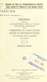Review of the U.S. Environmental Protection Agency's tobacco and smoke study : hearing before the Subcommittee on Specialty Crops and Natural Resources of the Committee on Agriculture, House of Representatives, One Hundred Third Congress, first session, J_cover