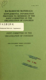 Background materials : supplemental information provided to members of the Joint Committee on the Organization of Congress_cover