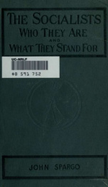 The socialists : who they are and what they stand for : the case for socialism plainly stated_cover