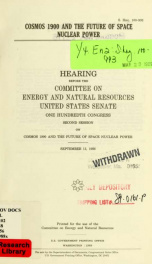 Cosmos 1900 and the future of space nuclear power : hearing before the Committee on Energy and Natural Resources, United States Senate, One Hundredth Congress, second session ... September 13, 1988_cover