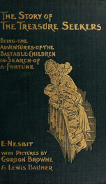 The story of the treasure seekers; being the adventures of the Bastable children in search of a fortune_cover