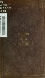 Hours of sun and shade; musings in prose and verse, with translations from sixty languages_cover
