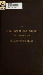 The centennial milestone. An address in commemoration of the one hundredth anniversary of the incorporation of Quincy, Mass_cover