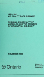Air quality data summary, Regional Municipality of Waterloo and the Counties of Wellington and Brant 1991-1992_cover
