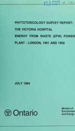 Phytotoxicology Survey Report: the Victoria Hospital Energy from Waste(efw) Power Plant - London 1991_cover