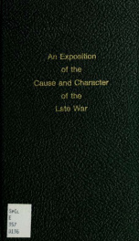 An exposition of the causes and character of the late war between the United States and Great-Britain_cover