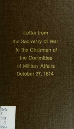 Letter from the Secretary of War, to the Chairman of the Committee on Militay Affairs, upon the subject of the defects existing in the present establishment. --_cover