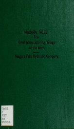 Niagara Falls the great manufacturing village of the West : being a statement of the operations of the Niagara Falls Hydraulic Company. With an appendix containing the charter and by-laws of the company, letters from distinguished engineers in references _cover