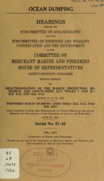 Ocean dumping : hearings before the Subcommittee on Oceanography and the Subcommittee on Fisheries and Wildlife Conservation, and the Environment of the Committee on Merchant Marine and Fisheries, House of Representatives, Ninety-seventh Congress, second _cover